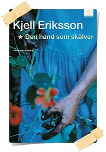 Kjell Eriksson: Den hand som skälver