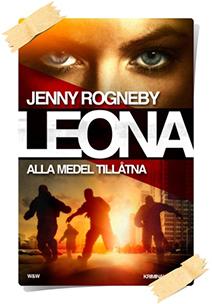 Jenny Rogneby: Leona. Alla medel tillatna