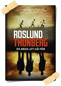 Anders Roslund & Stefan Thunberg: En bror att dö för