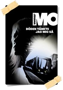 Johanna Mo: Döden tänkte jag mig sa