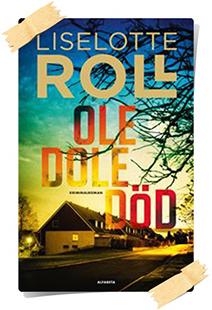 Liselotte Roll: Ole Dole Död