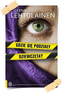 Leena Lehtolainen: Gdzie się podziały dziewczęta?