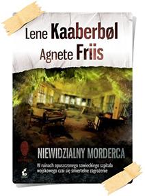 Kaaberbøl, Lene & Friis, Agnete: Niewidzialny morderca