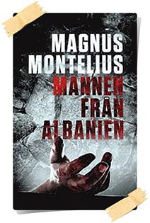 Magnus Montelius: Mannen från Albanien