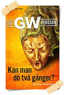 Leif GW Persson: Kan man dö tva ganger?