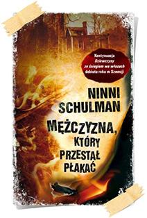 Ninni Schulman: Mężczyzna, który przestał płakać