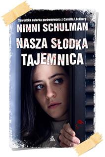 Ninni Schulman: Nasza słodka tajemnica