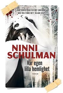 Ninni Schulman: Vår egen lilla hemlighet