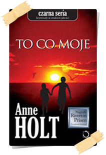 Anne Holt: To co moje