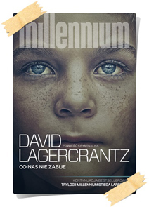 David Lagercrantz: Co nas nie zabije