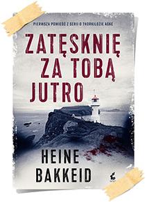 Heine Bakkeid: Zatęsknię za tobą jutro