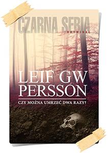 Leif GW Persson: Czy można umrzeć dwa razy?