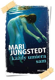 Mari Jungstedt: Każdy umiera sam