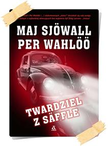 Maj Sjöwall & Per Wahlöö: Twardziel z Säffle