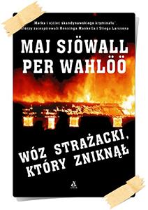 Maj Sjöwall & Per Wahlöö: Wóz strażacki, który zniknął