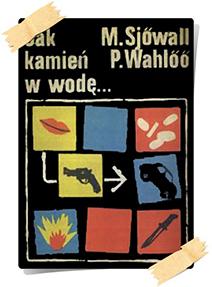 Maj Sjöwall & Per Wahlöö: Wóz strażacki, który zniknął (jako: Jak kamień w wodę, wyd. Poznańskie, 1990)