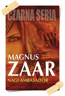 Magnus Zaar: Nagi ambasador