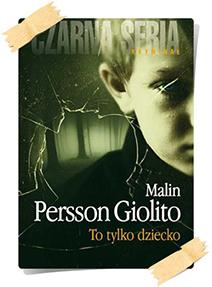 Malin Persson Giolito: To tylko dziecko