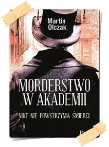 Matin Olczak: Morderstwo w Akademii