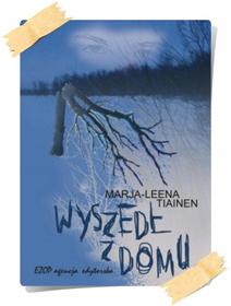 Marja-Leena Tiainen: Wyszedł z domu