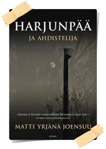 Matti Yrjänä Joensuu: Harjunpää ja ahdistelija