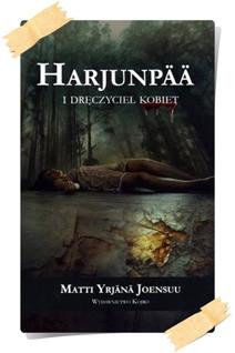 Matti Yrjänä Joensuu: Harjunpää i dręczyciel kobiet