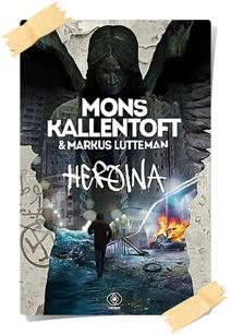 Mons Kallentoft, Markus Lutteman: Heroina