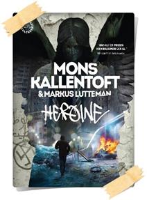 Mons Kallentoft, Markus Lutteman: Heroine