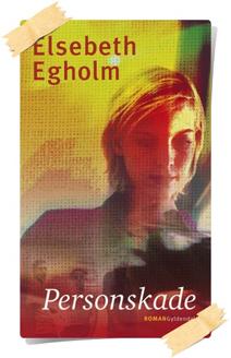Elsebeth Egholm: Personskade