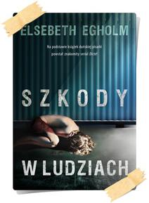 Elsebeth Egholm: Szkody w ludziach