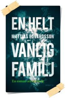 M.T. Edvardsson: En helt vanlig familj