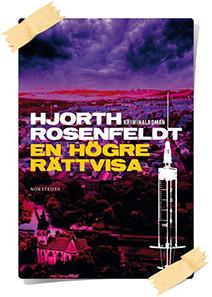 Michael Hjorth & Hans Rosenfeldt: En högre rättvisa