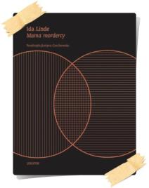 Ida Linde: Mama mordercy