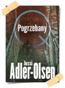 Jussi Adler-Olsen: Pogrzebany