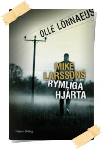 Olle Lönnaeus: Mike Larssons rymliga hjärta