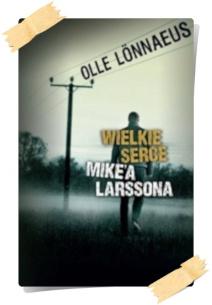 Olle Lönnaeus: Wielkie serce Mike'a Larssona