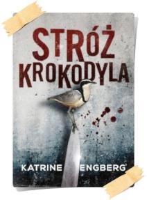 Katrine Engberg: Stróż krokodyla