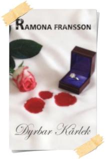 Ramona Fransson:Dyrbar kärlek