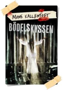 Mons Kallentoft: Bödelskyssen