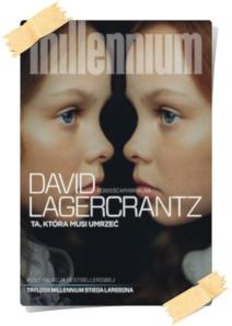 David Lagercrantz: Ta, która musi umrzeć
