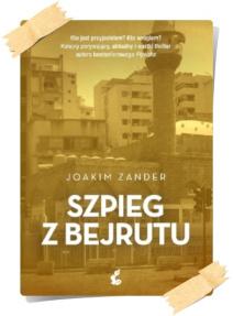 Joakim Zander: Szpieg z Bejrutu