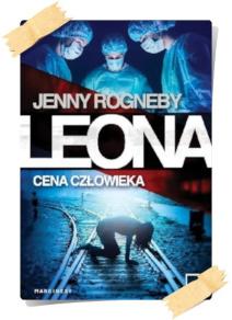 Jenny Rogneby: Leona. Cena człowieka