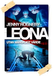 Jenny Rogneby: Leona. Utan mänskligt värde