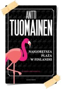 Antti Tuomainen: Najgorętsza plaża w Finlandii
