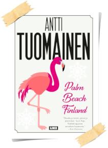 Antti Tuomainen: Palm Beach Finland