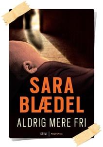 Sara Blædel: Aldrig mere fri