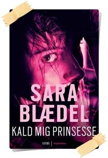 Sara Blædel: Kald mig Prinsesse
