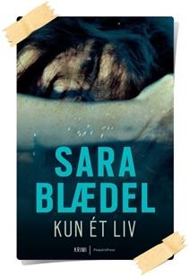 Sara Blædel: Kun et liv