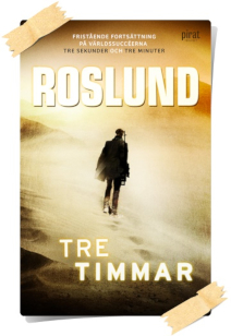Anders Roslund: Tre timmar