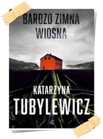Katarzyna Tubylewicz: Bardzo zimna wiosna